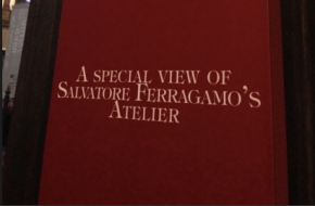 A SPECIAL VIEW OF SALVATORE FERRAGAMO ATELIER